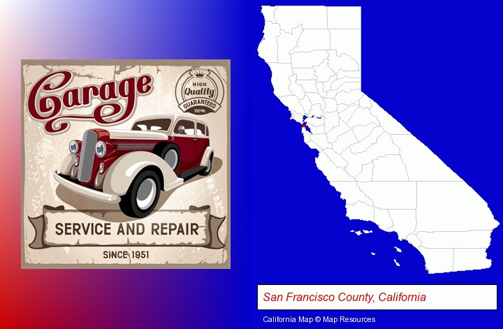 an auto service and repairs garage sign; San Francisco County, California highlighted in red on a map